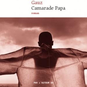CAMARADE-PAPA- Gauz- Tous droits réservés